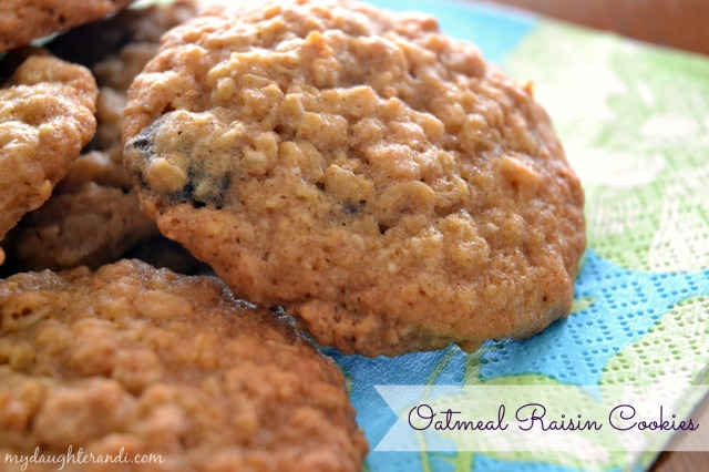 Oatmeal Raisin Cookies 1 - My Daughter and I