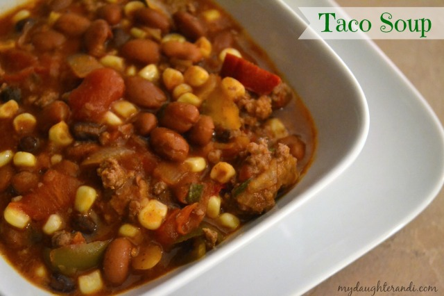 Taco Soup 1 - My Daughter and I