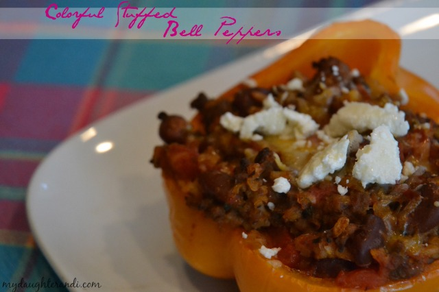 Colorful Stuffed Bell Peppers 1- My Daughter and I