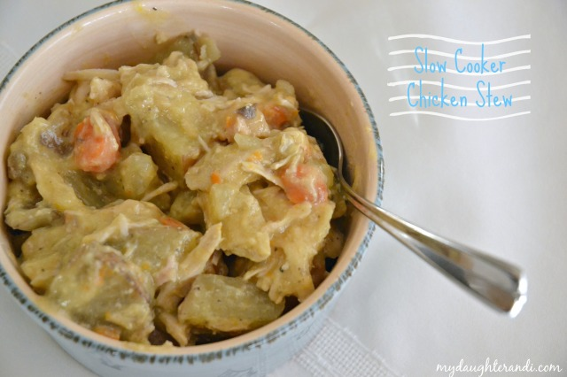 My Daughter and I- Slow Cooker Chicken Stew
