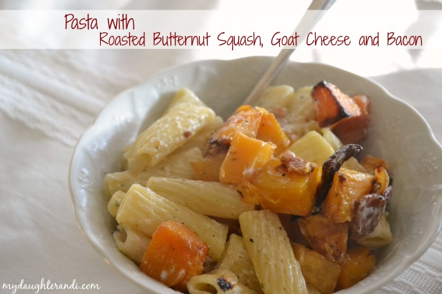 My Daughter and I Pasta with Roasted Butternut Squash, Goat Cheese and Bacon