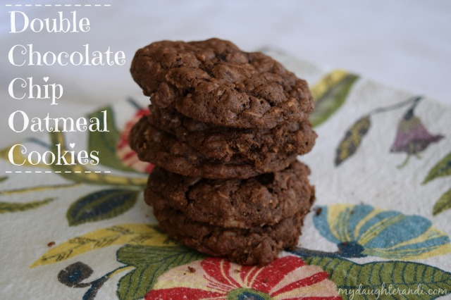 My Daughter and I double chocolate chip oatmeal cookies
